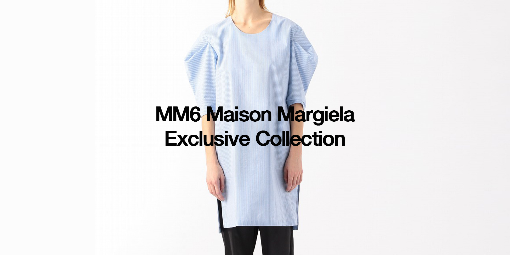 MM6 MAISON MARGIELA SPRING-SUMMER 2020 EXCLUSIVE COLLECTION FOR Edition